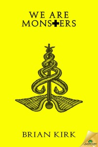 Guest Post: We are Monsters by Brian Kirk