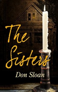 Day 14: The Sisters: A Mystery of Good and Evil, Horror and Suspense by Don Sloan
