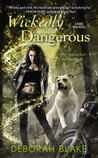 Wickedly Dangerous by Deborah Blake