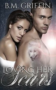 Loving her Scars by B.M. Griffin